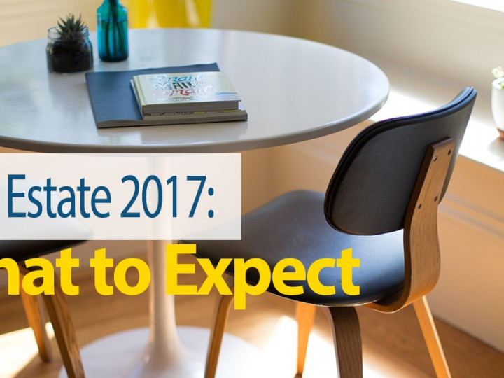 Real Estate 2017 : What to Expect
